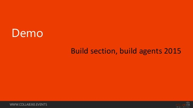 WWW.COLLAB365.EVENTS Demo Build section, build agents 2015
