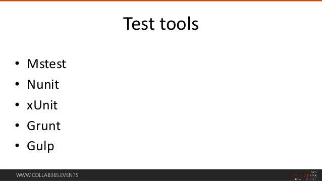 WWW.COLLAB365.EVENTS • Mstest • Nunit • xUnit • Grunt • Gulp Test tools