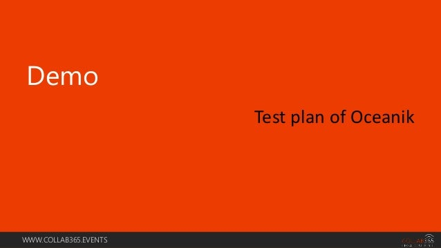 WWW.COLLAB365.EVENTS Demo Test plan of Oceanik