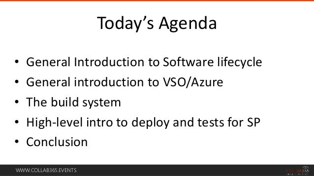 WWW.COLLAB365.EVENTS • General Introduction to Software lifecycle • General introduction to VSO/Azure • The build system •...