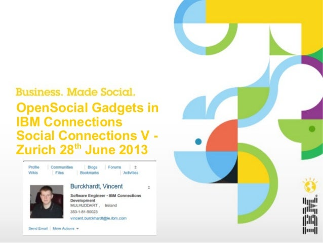 OpenSocial Gadgets in IBM Connections Social Connections V - Zurich 28th June 2013