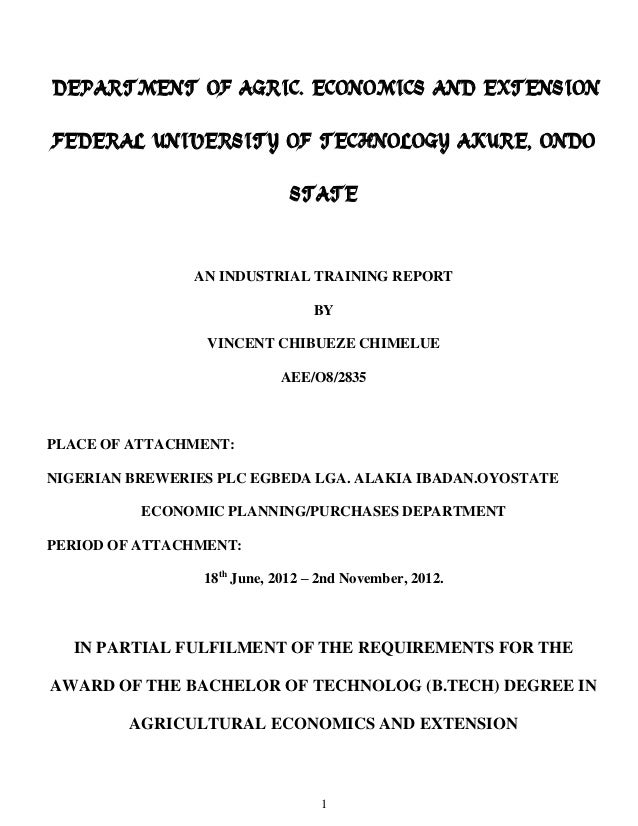 DEPARTMENT OF AGRIC. ECONOMICS AND EXTENSION FEDERAL UNIVERSITY OF TECHNOLOGY AKURE, ONDO STATE  AN INDUSTRIAL TRAINING RE...