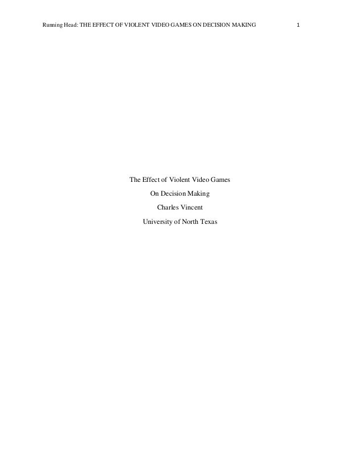 Running Head: THE EFFECT OF VIOLENT VIDEO GAMES ON DECISION MAKING   1                          The Effect of Violent Vide...