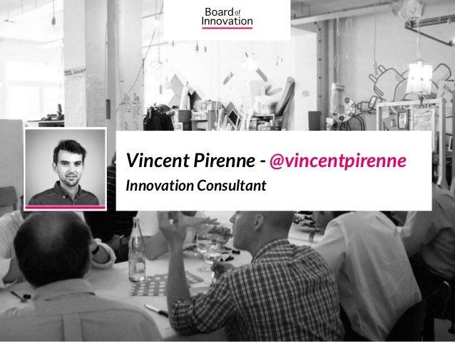 Vincent Pirenne - @vincentpirenne Innovation Consultant 3