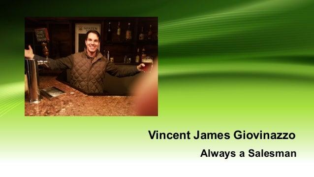Vincent James Giovinazzo Always a Salesman