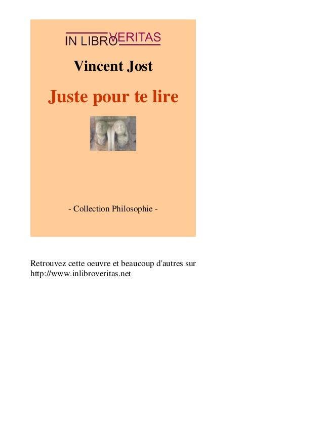 Vincent Jost  Juste pour te lire  - Collection Philosophie -  Retrouvez cette oeuvre et beaucoup d'autres sur  http://www....