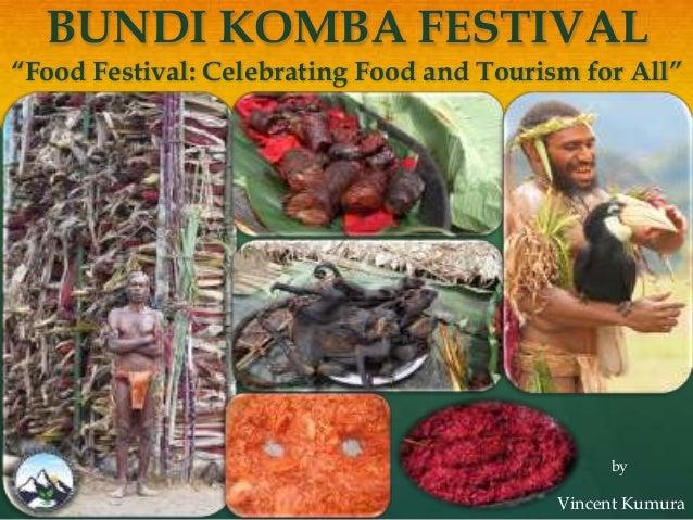 "BUNDI KOMBA FESTIVAL ""Food Festival: Celebrating Food and Tourism for All"" by Vincent Kumura"