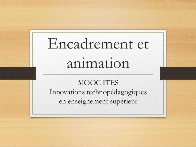 Encadrement et animation MOOC ITES Innovations technopédagogiques en enseignement supérieur
