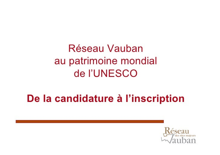 Réseau Vauban     au patrimoine mondial         de l'UNESCODe la candidature à l'inscription