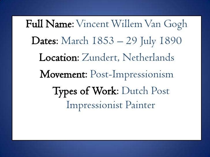 Full Name: Vincent Van Gogh