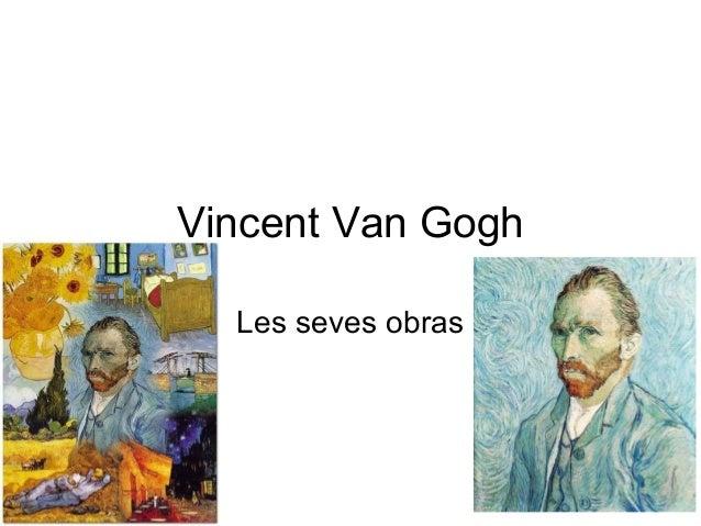 Vincent Van Gogh Les seves obras