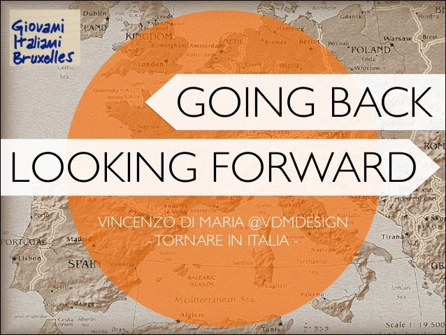 GOING BACK LOOKING FORWARD VINCENZO DI MARIA @VDMDESIGN  - TORNARE IN ITALIA -