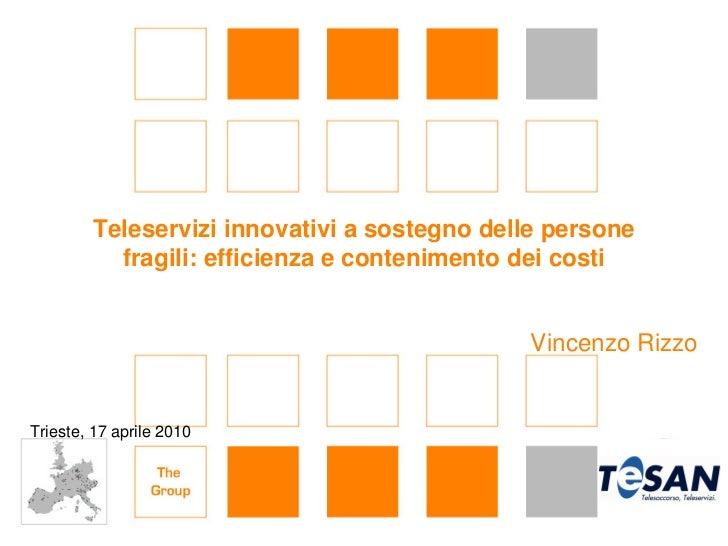 Teleservizi innovativi a sostegno delle persone            fragili: efficienza e contenimento dei costi                   ...