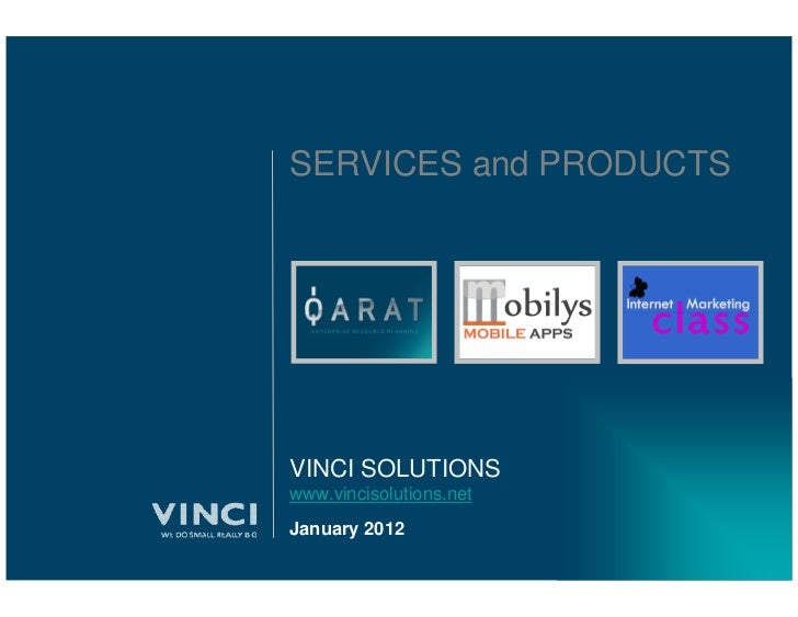 SERVICES and PRODUCTSVINCI SOLUTIONSwww.vincisolutions.netJanuary 2012