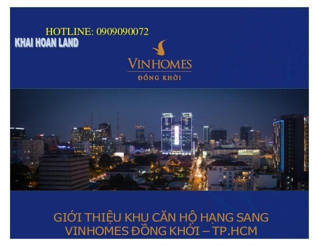 1 HOTLINE: 0909090072 GIỚI THIỆU KHU CĂN HỘ HẠNG SANG VINHOMES ĐỒNG KHỞI – TP.HCM