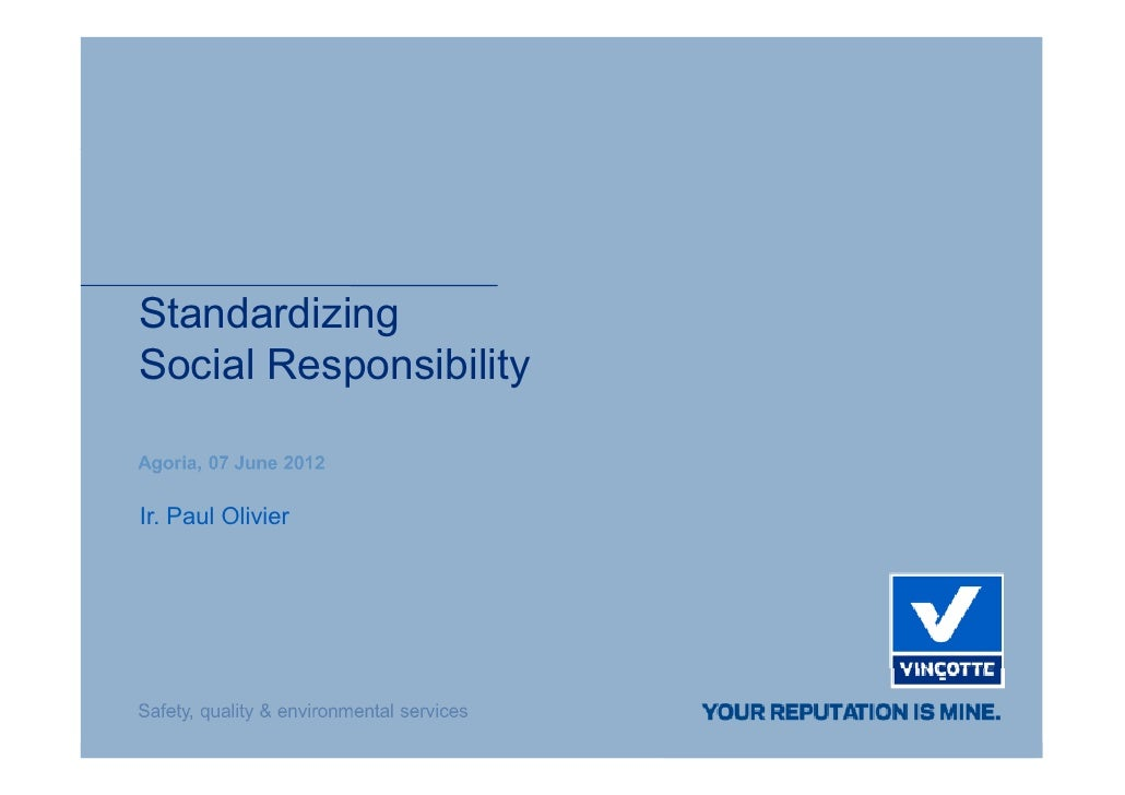 StandardizingSocial ResponsibilityIr. Paul Olivier