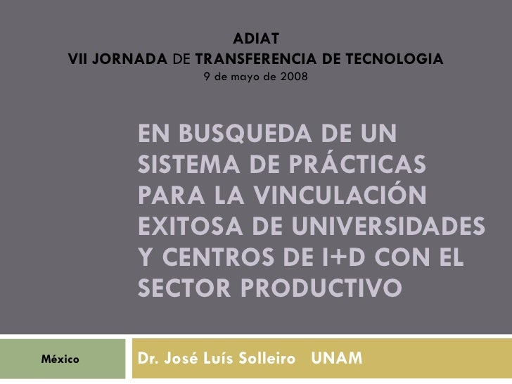 ADIAT     VII JORNADA DE TRANSFERENCIA DE TECNOLOGIA                    9 de mayo de 2008               EN BUSQUEDA DE UN ...