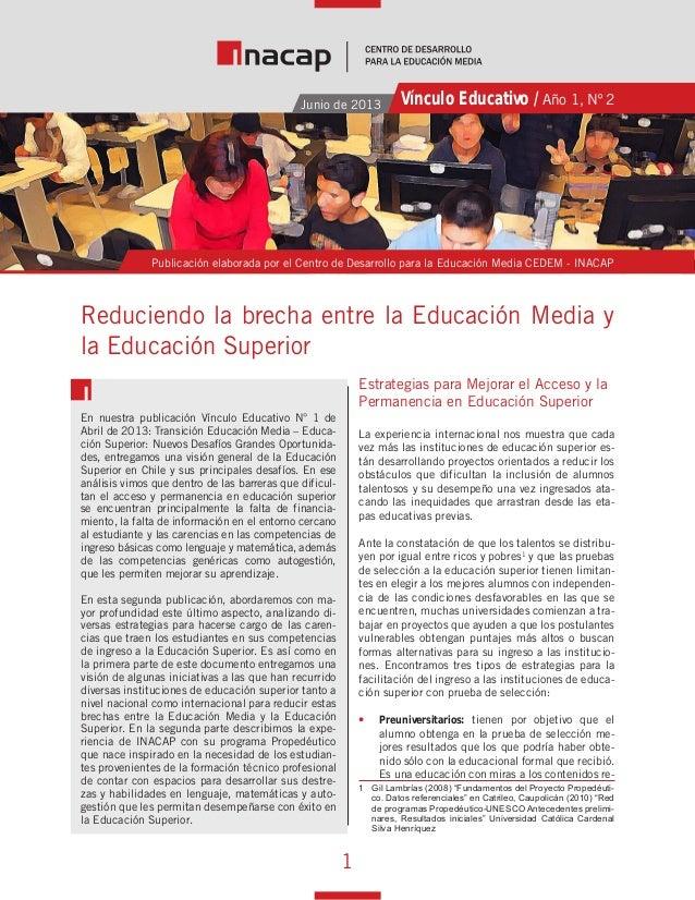 1 Reduciendo la brecha entre la Educación Media y la Educación Superior Publicación elaborada por el Centro de Desarrollo ...