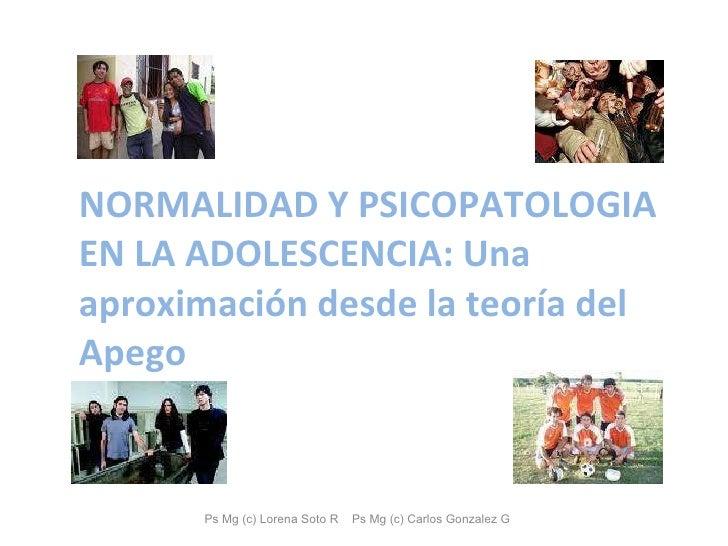 NORMALIDAD Y PSICOPATOLOGIA EN LA ADOLESCENCIA: Una aproximación desde la teoría del Apego