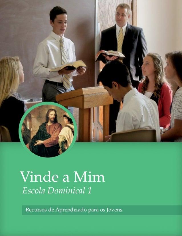 Vinde a MimEscola Dominical 1Recursos de Aprendizado para os Jovens