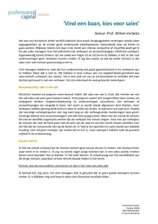 Column Professional Capital Postbus 30068 3001 DB Rotterdam +31 (0) 10 205 38 40 'Vind een baan, kies voor sales' Auteur: ...