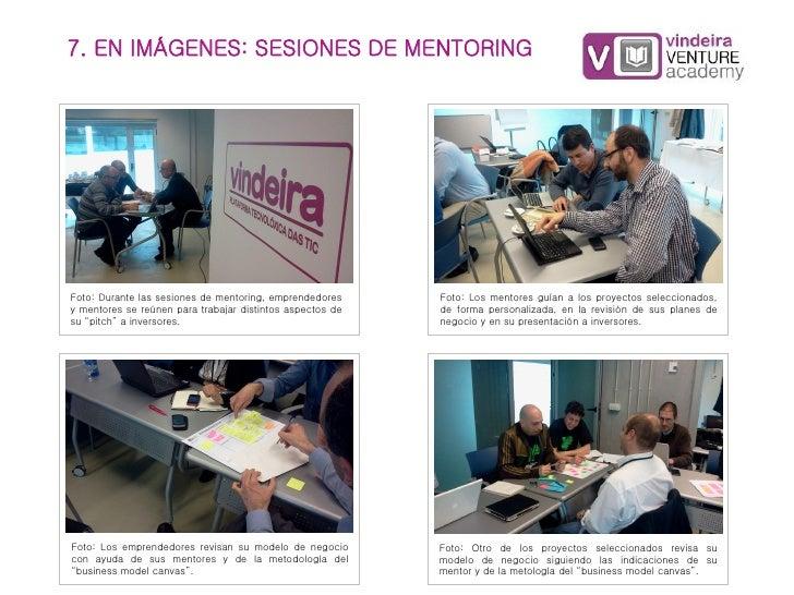 7. EN IMÁGENES: SESIONES DE MENTORINGFoto: Durante las sesiones de mentoring, emprendedores     Foto: Los mentores guían a...