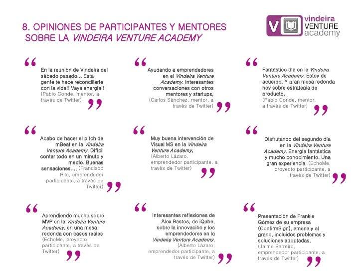"""8. OPINIONES DE PARTICIPANTES Y MENTORES SOBRE LA VINDEIRA VENTURE ACADEMY""""  En la reunión de Vindeira del   sábado pasado..."""