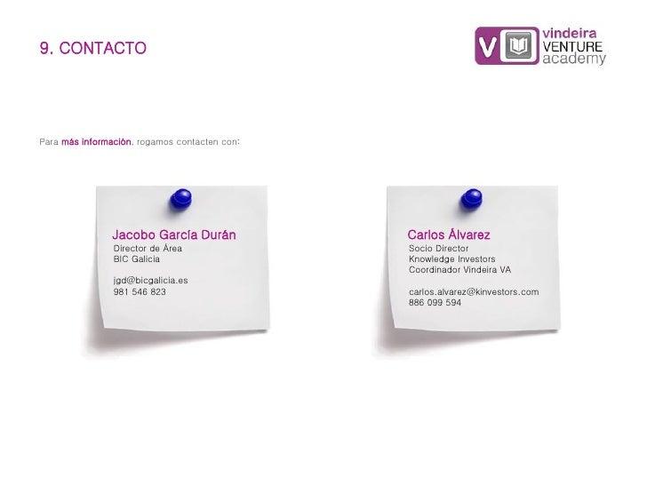 9. CONTACTOPara más información, rogamos contacten con:               Jacobo García Durán             Carlos Álvarez      ...