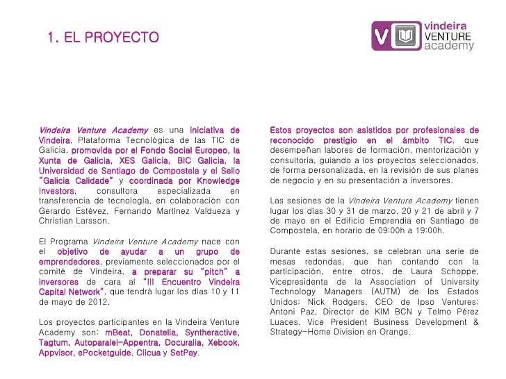 1. EL PROYECTOVindeira Venture Academy es una iniciativa de         Estos proyectos son asistidos por profesionales deVind...