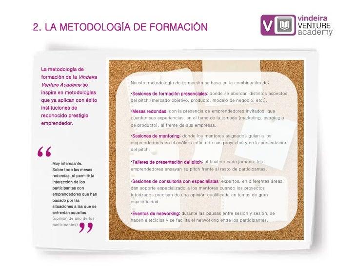 2. LA METODOLOGÍA DE FORMACIÓN La metodología de formación de la Vindeira Venture Academy se              Nuestra metodolo...