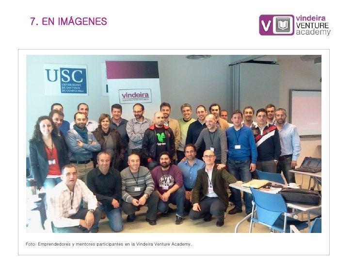 7. EN IMÁGENESFoto: Emprendedores y mentores participantes en la Vindeira Venture Academy.