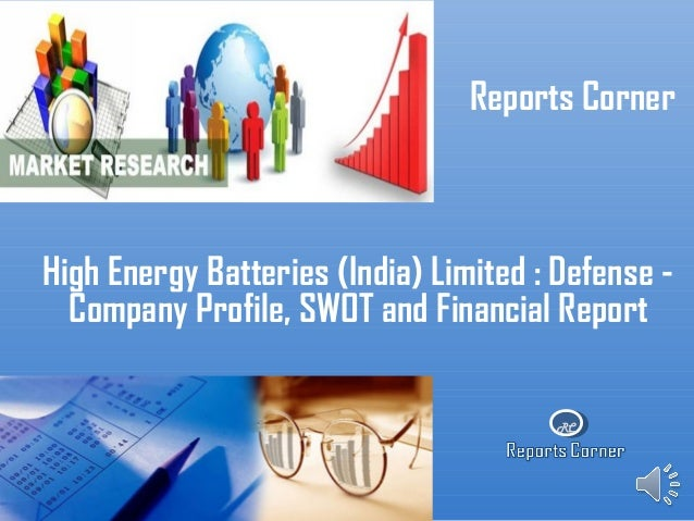 RCReports CornerHigh Energy Batteries (India) Limited : Defense -Company Profile, SWOT and Financial Report