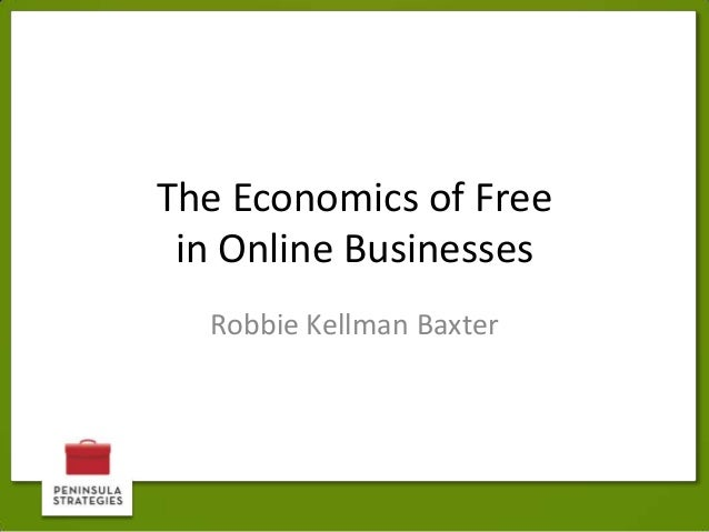 The Economics of Free in Online Businesses Robbie Kellman Baxter