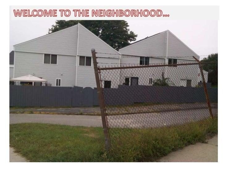 WELCOME TO THE NEIGHBORHOOD…<br />