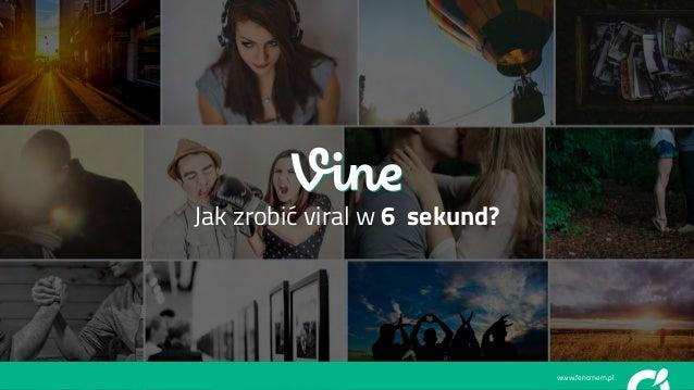 www.fenomem.pl Jak to się zaczęło? Jak zrobić viral w 6 sekund? www.fenomem.pl