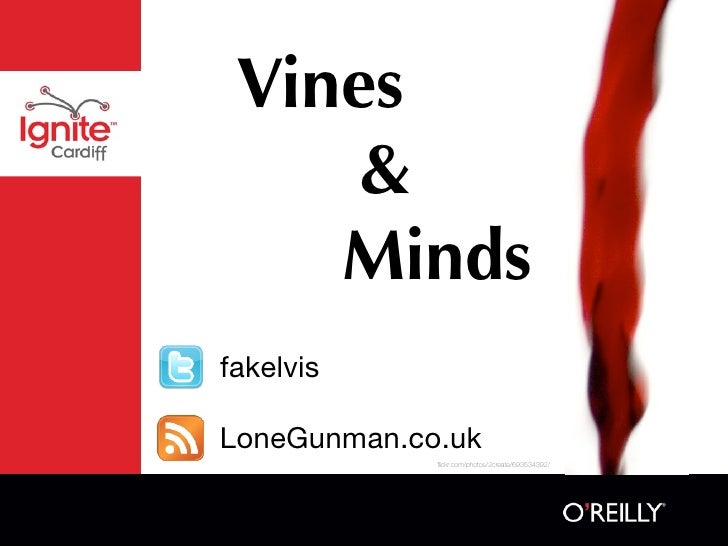 Vines      &     Minds fakelvis  LoneGunman.co.uk              flickr.com/photos/2create/693534392/