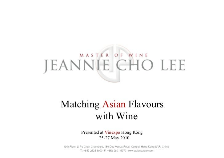 Matching Asian Flavours       with Wine             Presented at Vinexpo Hong Kong                      25-27 May 201019th...