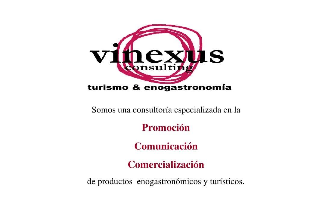 Somos una consultoría especializada en la              Promoción            Comunicación           Comercializaciónde prod...