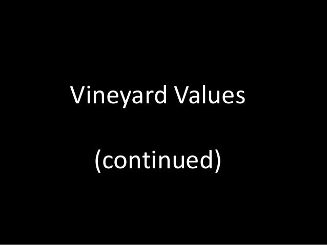 Vineyard Values (continued)