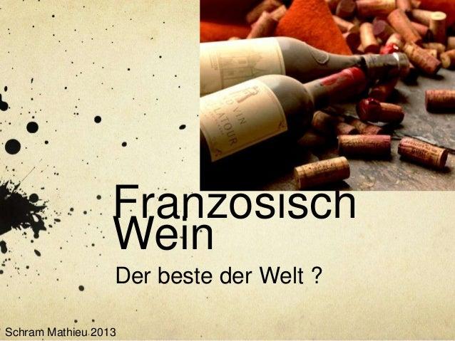 Französisch Wein Der beste der Welt ? Schram Mathieu 2013