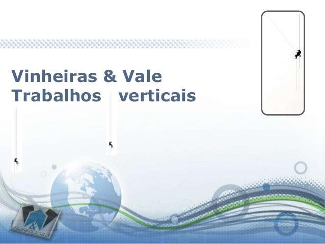Vinheiras & ValeTrabalhos verticais