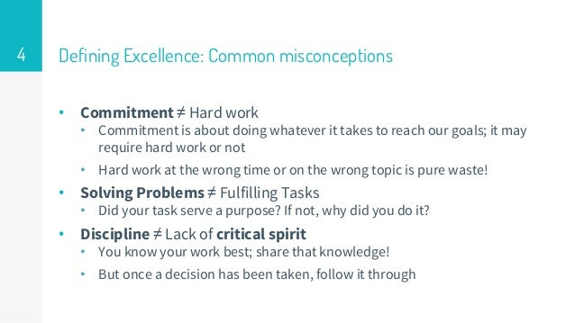 Defining Excellence: Common misconceptions • Commitment ≠ Hard work • Commitment is about doing whatever it takes to reach...