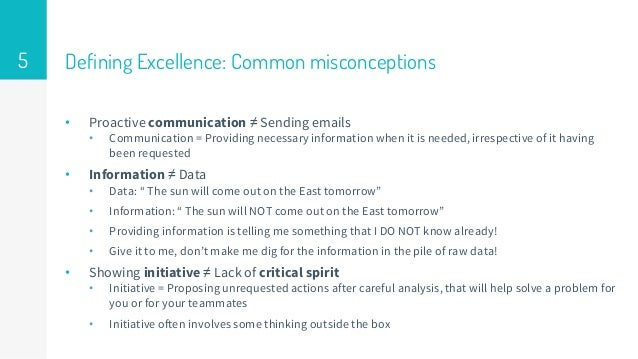 Defining Excellence: Common misconceptions • Proactive communication ≠ Sending emails • Communication = Providing necessar...