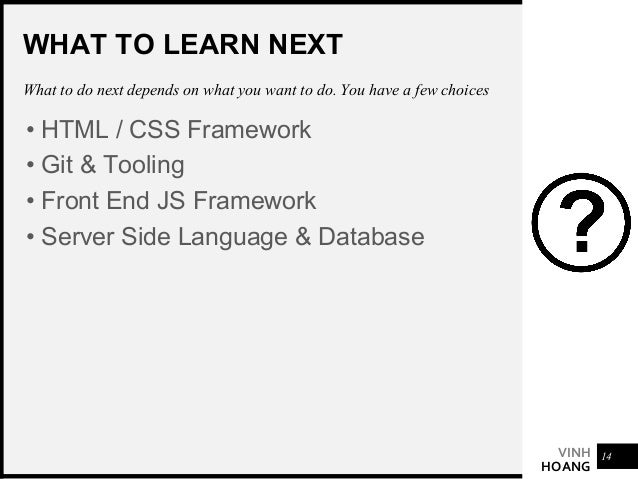 VINH HOANG GIT & TOOLING Here are some other tooling suggestions • Basic Command Line Must have • Git Version Control • NP...
