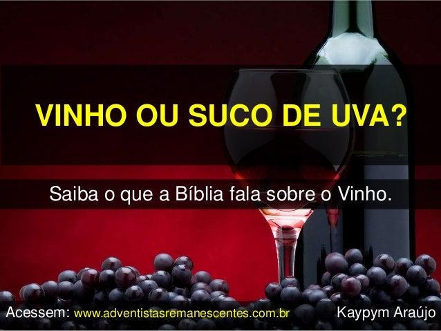 Resultado de imagem para vinho ou suco de uva