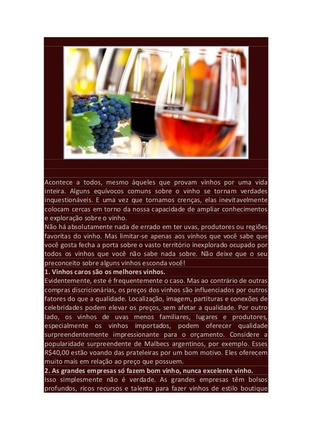 Acontece a todos, mesmo àqueles que provam vinhos por uma vida inteira. Alguns equívocos comuns sobre o vinho se tornam ve...