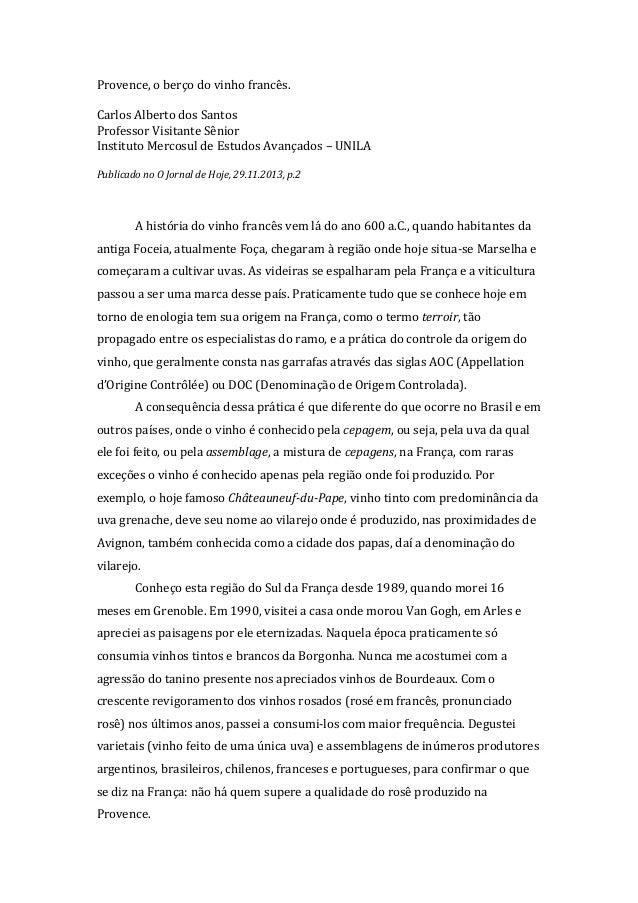 Provence,  o  berço  do  vinho  francês.      Carlos  Alberto  dos  Santos   Professor  Visitante...