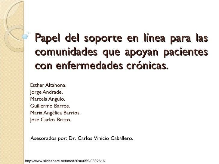 Papel del soporte en línea para las comunidades que apoyan pacientes con enfermedades crónicas. Esther Altahona. Jorge And...