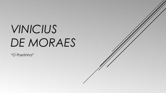 """VINICIUS  DE MORAES  """"O Poetinha"""""""