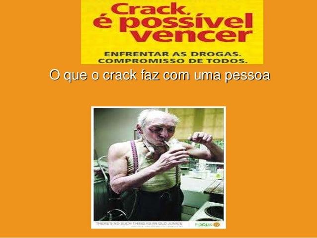 crackO que o crack faz com uma pessoa